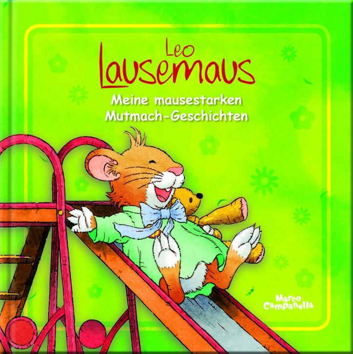 Leo Lausemaus – Meine mausestarken Mutmach-Geschichten